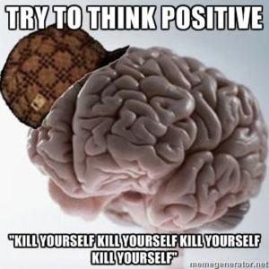scumbag-brain-on-positive-thinking-photo-u2